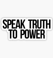 Speak Truth To Power Sticker