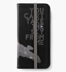 You Can't Take the Sky From Me - Serenity and the Stars iPhone Wallet/Case/Skin
