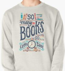 So many books so little time Pullover