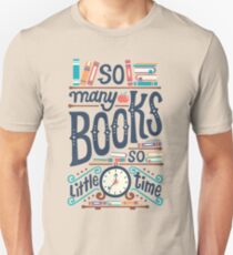 Tant de livres, si peu de temps T-shirt unisexe