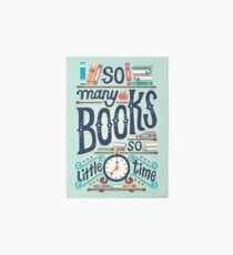 So many books so little time Art Board