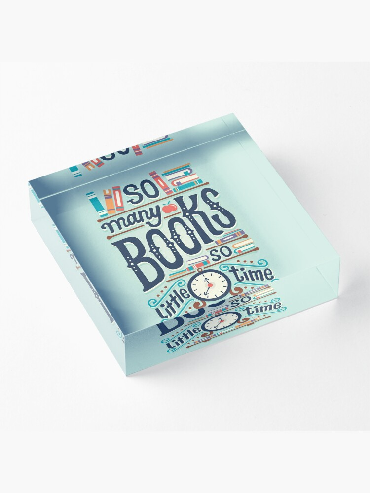 Alternate view of So many books so little time Acrylic Block