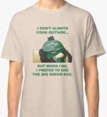 I Don't Always Cook Outside Big Green Egg Classic T-Shirt