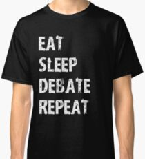 Eat Sleep Debate Repeat T-Shirt Gift For High School Team College Cute Funny Gift Player Debater T Shirt Tee  Classic T-Shirt
