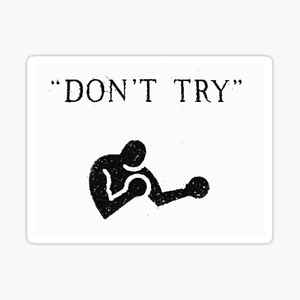 don't try, bukowski Sticker
