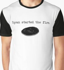 Ryan Started the Fire Graphic T-Shirt