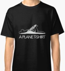 A Plane T-Shirt, Funny Woodworker Carpenter Novelty T-Shirt Classic T-Shirt