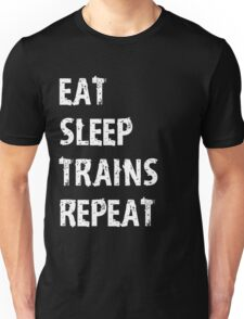 Eat Sleep Trains Repeat T-Shirt Gift For Hobby Team College Cute Funny Gift Player Engineer T Shirt Tee  Unisex T-Shirt