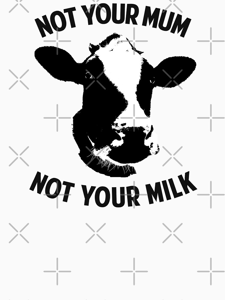 Not Your Mum, Not Your Milk by Cosmicblueprint