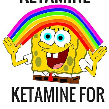 Ketamine, Ketamine for everything! by sparksey