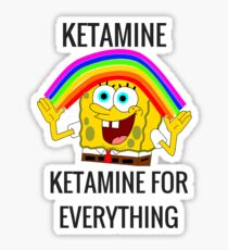 Ketamine, Ketamine for everything! Sticker