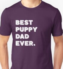 Best Puppy Dad Ever. Funny Saying T-Shirt