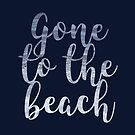 Gone to the Beach by Kayla Nicole