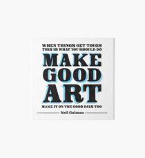 Make Good Art [Neil Gaiman] Art Board