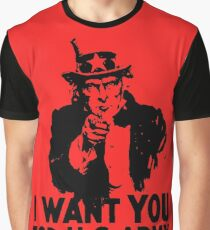 I WANT YOU FOR U.S ARMY Graphic T-Shirt