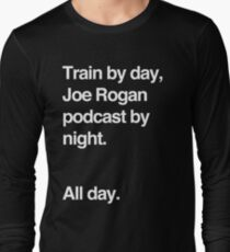 Train by day, Joe Rogan podcast by night - All Day - Nick Diaz - Helvetica Long Sleeve T-Shirt
