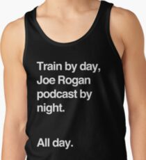 Train by day, Joe Rogan podcast by night - All Day - Nick Diaz - Helvetica Tank Top