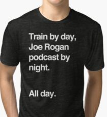 Train by day, Joe Rogan podcast by night - All Day - Nick Diaz - Helvetica Tri-blend T-Shirt