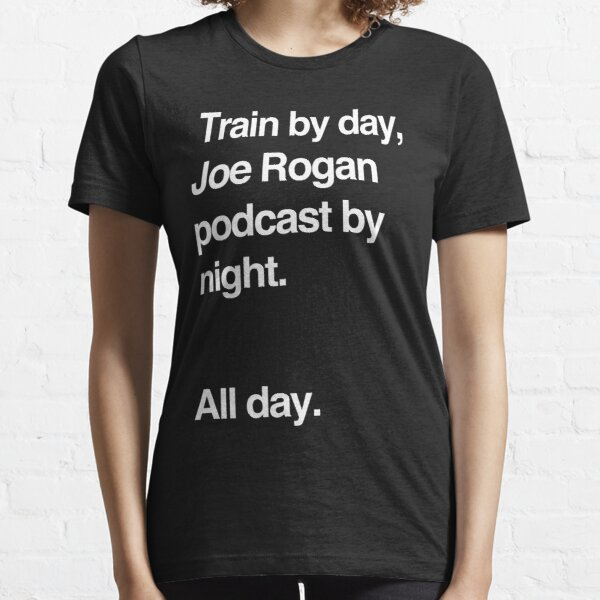 Train by day, Joe Rogan podcast by night - All Day - Nick Diaz - Helvetica Essential T-Shirt
