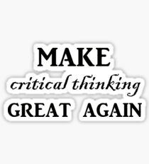 Make critical thinking great again Sticker