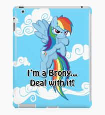 Brony...Deal With It! (Second Version) iPad Case/Skin