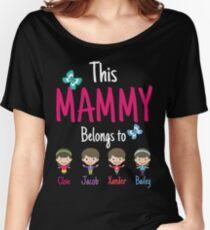This Mammy belongs to Cloie Jacob Xander Bailey Women's Relaxed Fit T-Shirt