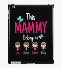 This Mammy belongs to Cloie Jacob Xander Bailey iPad Case/Skin