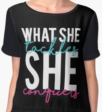 What She Tackles She Conquers Chiffon Top