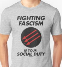 Fighting Fascism is Your Social Duty T-Shirt