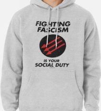 Fighting Fascism is Your Social Duty Pullover Hoodie