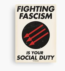 Fighting Fascism is Your Social Duty Canvas Print