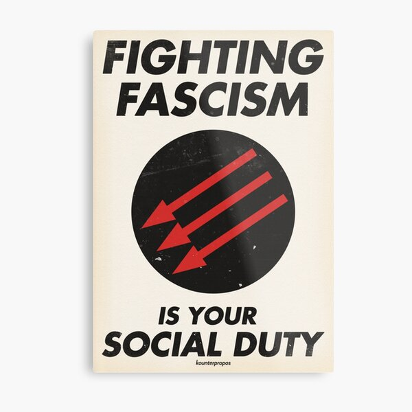 Fighting Fascism is Your Social Duty Metal Print