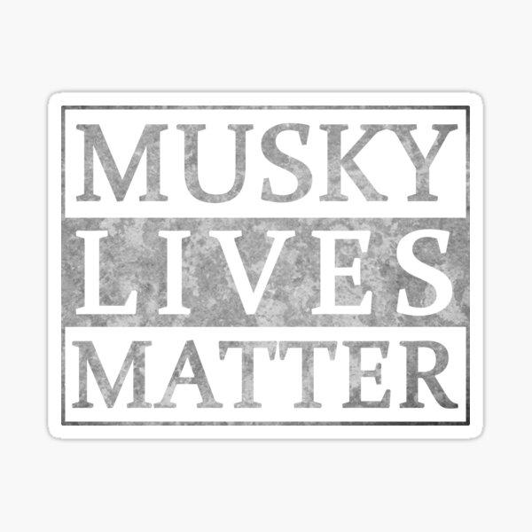 Musky Lives Matter Muskie Funny Fishing Novelty Sticker