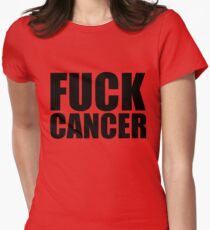Fuck Cancer Women's Fitted T-Shirt