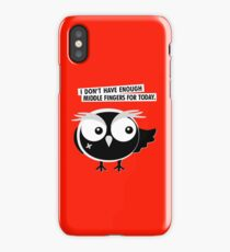 I DON'T HAVE ENOUGH  MIDDLE FINGERS FOR TODAY. iPhone Case/Skin