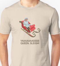 YAAAAASSQUEEN, SLEIGH! Unisex T-Shirt