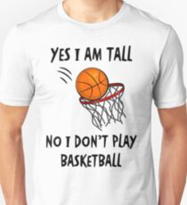 I Don't Play Basketball #2 (White) T-Shirt