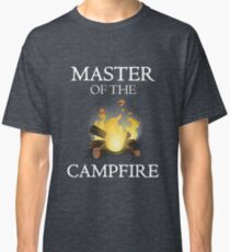 Master of the Campfire Camping Outdoor Funny Graphic Classic T-Shirt