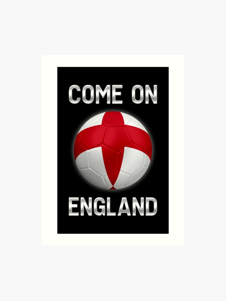 Come On England - English Flag - Football or Soccer Ball & Text 2 | Art  Print