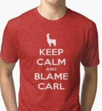 Llamas with Hats T-shirt - Keep Calm and Blame Carl Tri-blend T-Shirt