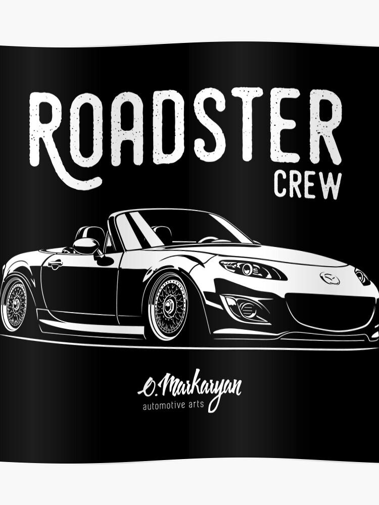 Roadster crew  MX5 Miata (NC) | Poster