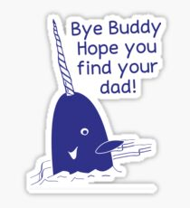 Christmas Xmas - Bye Buddy Hope You Find Your Dad T-shirts Sticker