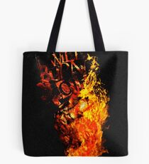 I Will Burn You - Text Edition Tote Bag