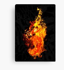 I Will Burn the HEART Out of You Canvas Print