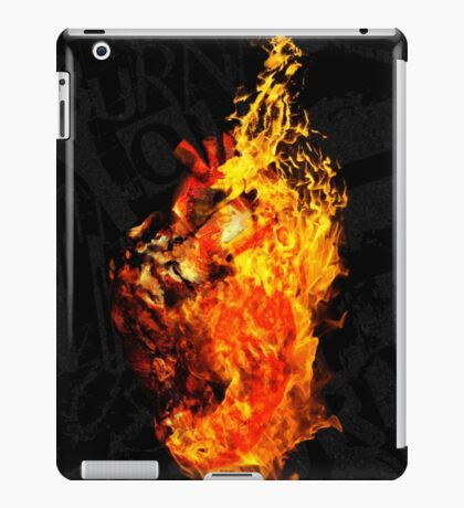 I Will Burn the HEART Out of You iPad Case/Skin