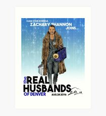 Real Husbands of Denver- Zachary! Art Print