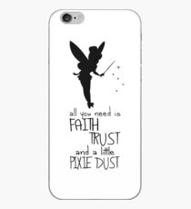 All you need is Faith, Trust and a little Pixie Dust - Peter Pan iPhone Case