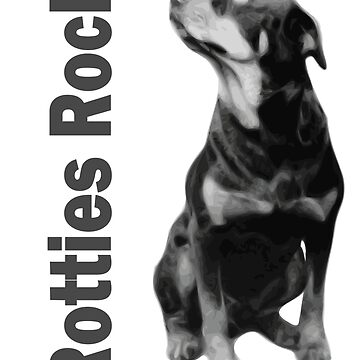 Rotties Rock - Perfect for fans and owners of Rottweilers by coolstuffofaz