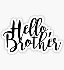 """Hello Brother"" - The Vampire Diaries Sticker"