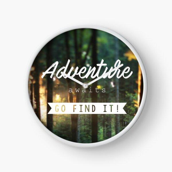 Adventure awaits go find it! Clock